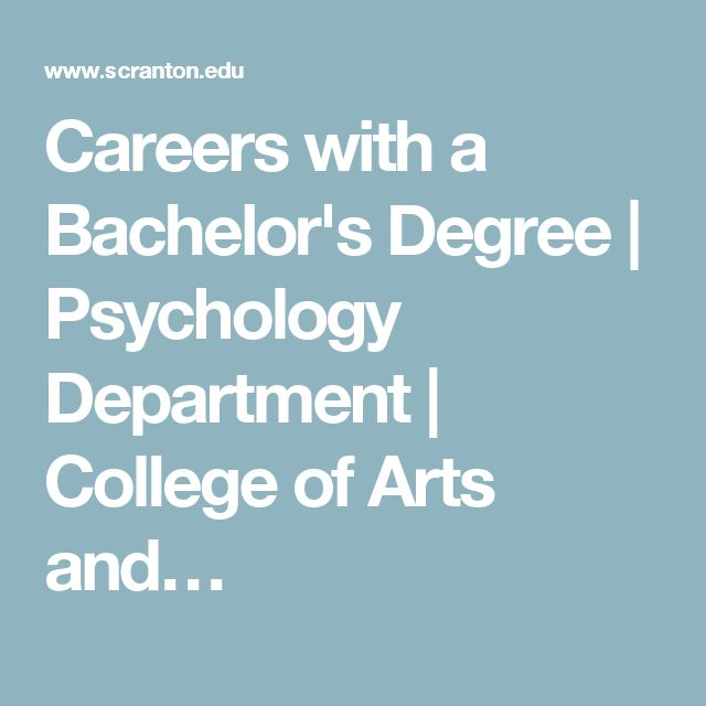 Careers with a Bachelor's Degree | Psychology Department | College of Arts and…
