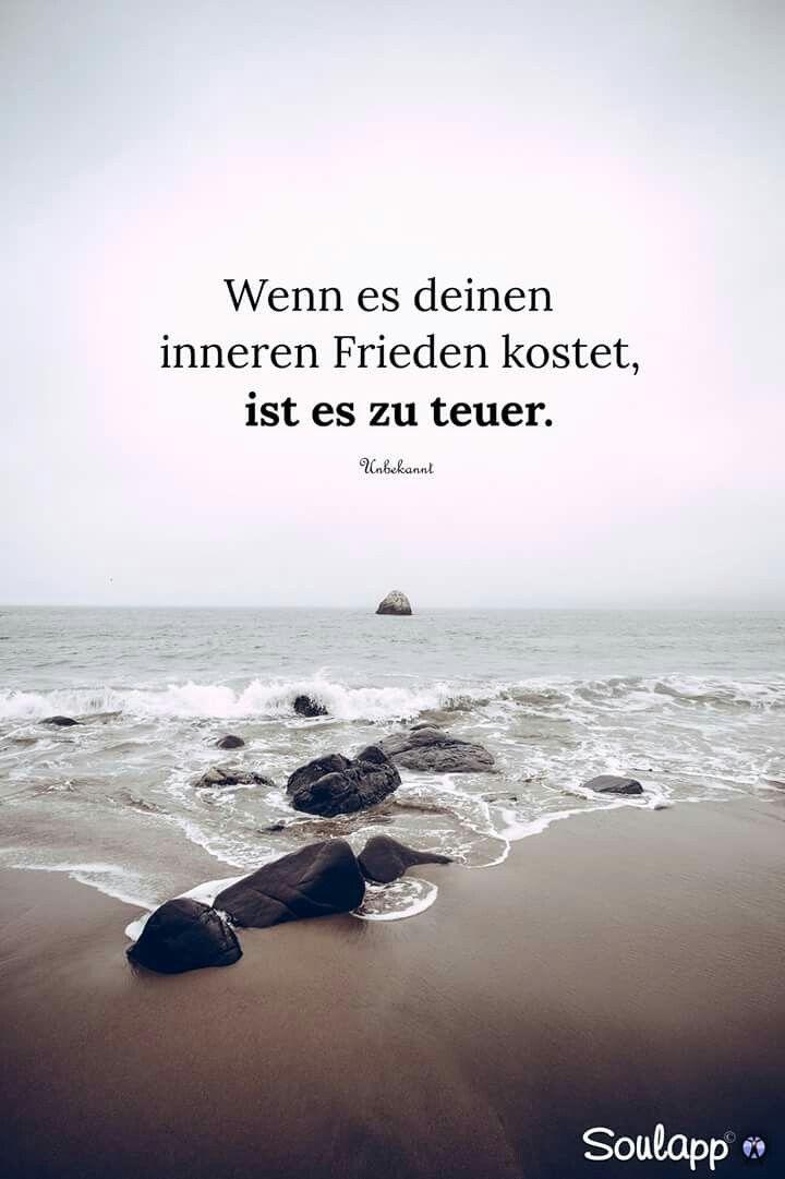 Wenn es deinen inneren Frieden kostet, ist es zu teuer.