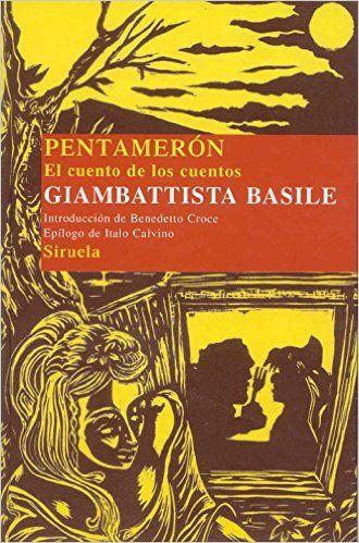 Pentamerón. El Cuento De Los Cuentos Las Tres Edades/ Biblioteca de Cuentos Populares: Amazon.es: Giambattista Basile, César Palma: Libros