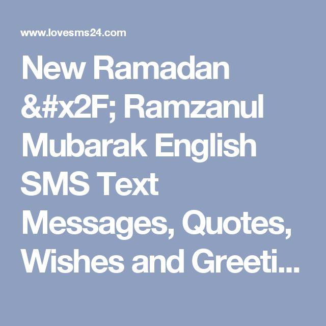 New Ramadan / Ramzanul Mubarak English SMS Text Messages, Quotes, Wishes and Greeting, Ramadan / Ramzanul Mubarak English SMS Pictures, Images, Ramadan / Ramzanul Mubarak English SMS 2017-2018