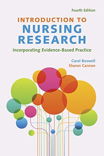 Introduction to Nursing Research:   The Fourth Edition of Introduction to Nursing Research is a distinct integration of evidence-based practice and research for the baccalaureate student and practicing registered nurses. It focuses on how students can incorporate research into their daily practice while considering all the newest trends and issues. This is not a typical introduction to nursing research book; it is an evidence-based practice text that uses research. The Fourth Edition f...
