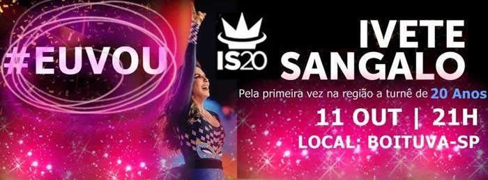 Ivete Sangalo de volta a Boituva dia 11 de Outubro de 2014! Dessa vez com seu novo show da Turnê de 20 anos. #TurnêIS20