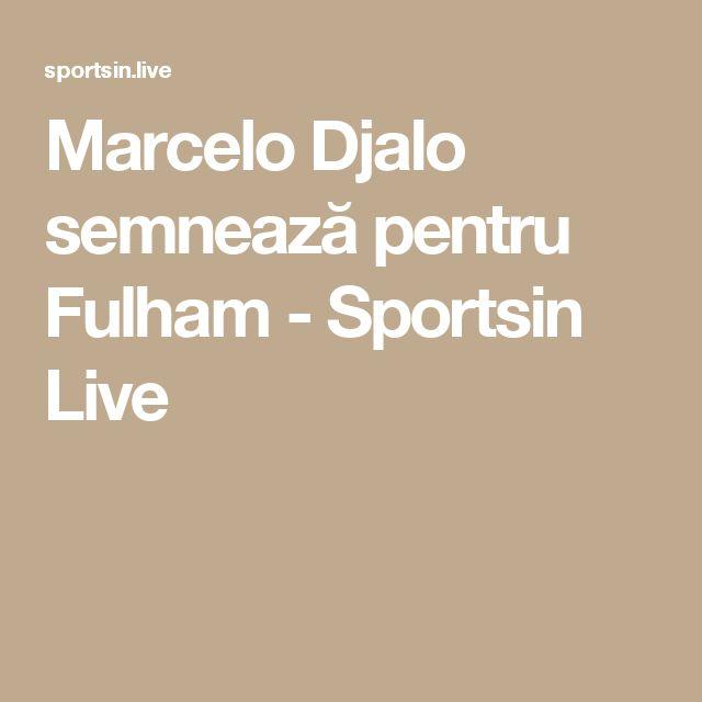 Marcelo Djalo semnează pentru Fulham - Sportsin Live