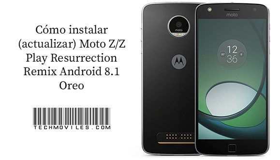 Instalar (actualizar) Moto Z/Z Play Resurrection Remix Android 8 1