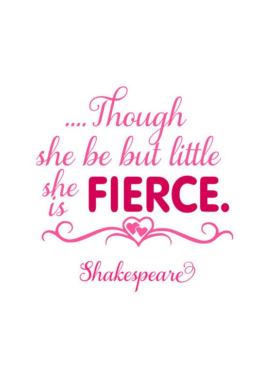 Though She Be But Little She Is Fierce Svg Shakespeare