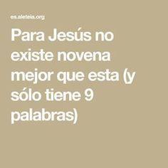 Para Jesús no existe novena mejor que esta (y sólo tiene 9 palabras)
