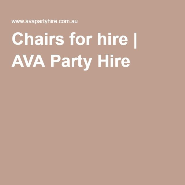 Chairs for hire | AVA Party Hire http://www.avapartyhire.com.au/product/chairs-for-hire Call us on 9938 5599 for a full range and a quote