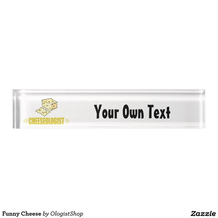 Funny Cheese Desk Name Plates