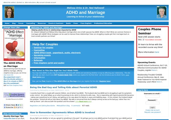 ADHD and Marriagedotcom is for adults with ADHD and their partners. Explores the ADHD effect on marriage and family life in direct and helpful ways. Includes a forum and weekly tips through email.