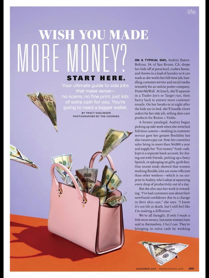 "Would you like to make more money? Take a look at this article in Redbook, ""Wish You Made More Money?"" highlighting Rodan + Fields as a ""side job that makes sense -- no scams, no fine print, just lots of extra cash for you..."" and then let's talk."