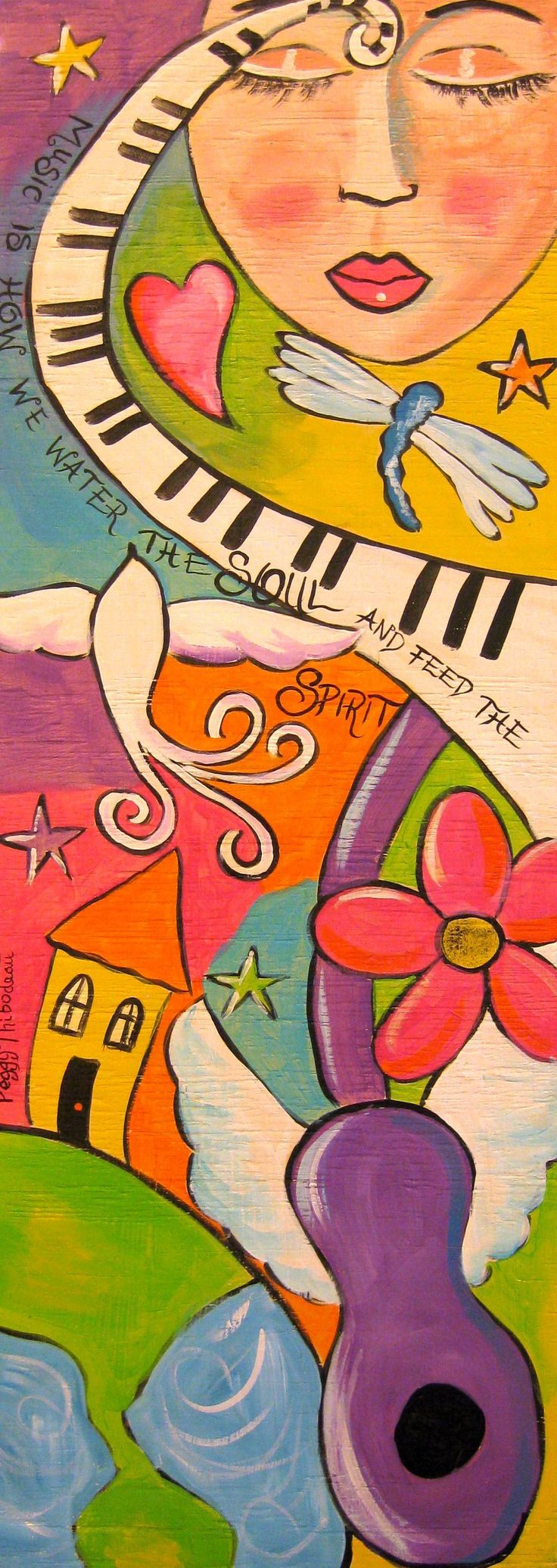 """Music Is How We Water The Soul and Feed The Spirit"" www.peggyart.com Peggy Thibodeau Folk Art"