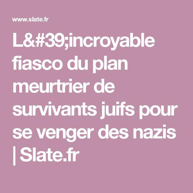 L'incroyable fiasco du plan meurtrier de survivants juifs pour se venger des nazis | Slate.fr