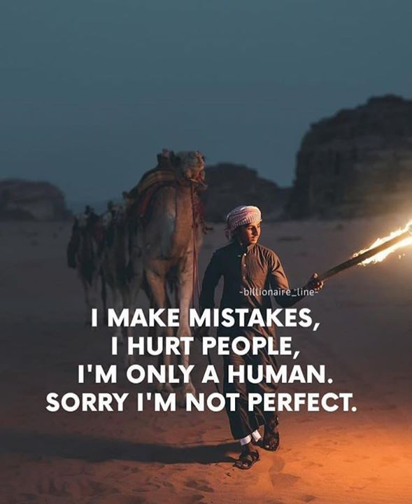 Positive Quotes Quotation Image Quotes Of The Day Description Im Only A Human Sorry Im Perfection Quotes Best Positive Quotes Positive Quotes