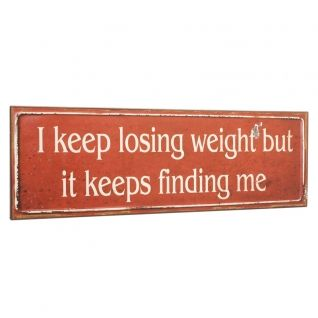 I Keep Losing Weight Wooden Plaque --- Quick Info: Price £10.95 This humorous wall plaque is a fun addition to your home and kitchen.   --- Available from Roman at Home. Images Copyright www.romanathome.com