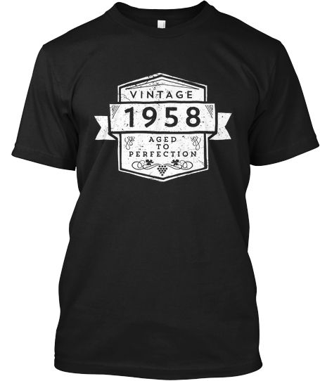 Vintage 1958 • Aged To Perfection | Teespring