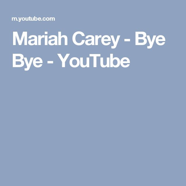 Mariah Carey - Bye Bye - YouTube