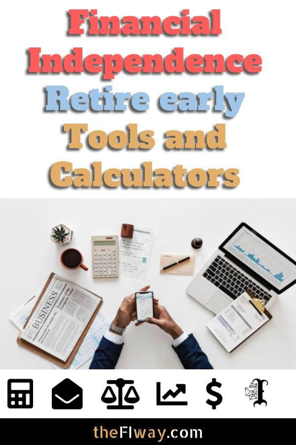 Best Financial Independence Calculators And Tools Financial Independence Early Retirement Financial Independence Retire Early
