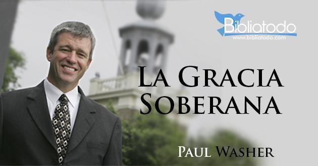 La Gracia Soberana – Paul Washer
