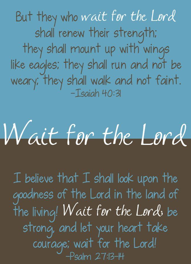 The thing with waiting on the Lord–we're on different time schedules…if He is even on a time schedule.