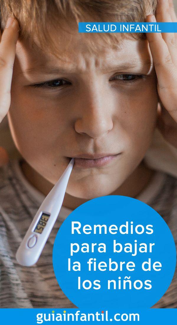 Remedios Caseros Para Bajar La Fiebre De Los Niños Salud De Los Niños Fiebre En Niños Salud Infantil