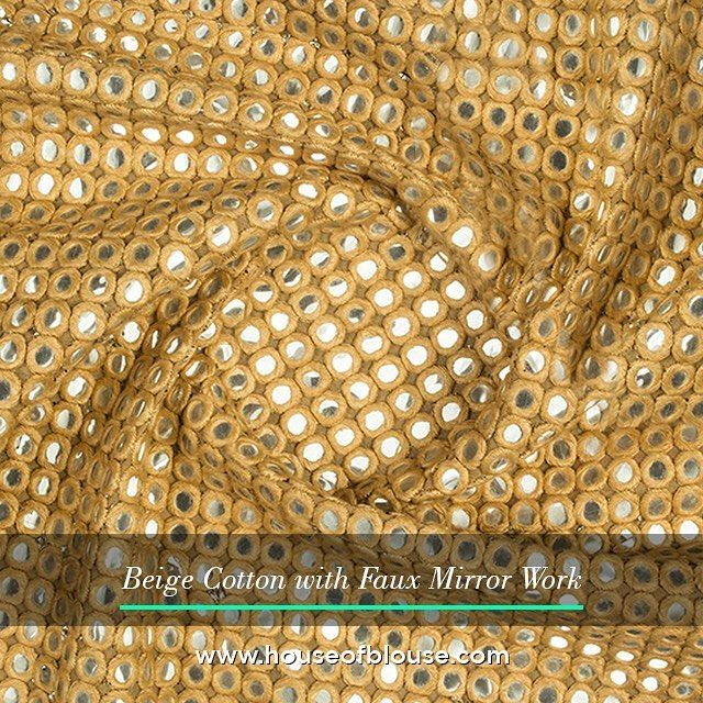 Fabriclove Sparkle away in this mirrorwork fabric! Pair it with gold or pair it with silver a lovely neutral to customise some pretty festive and wedding season blouses #houseofblousedotcom #fabriclove #cotton #faux #mirrorwork #beige #festive #wedding