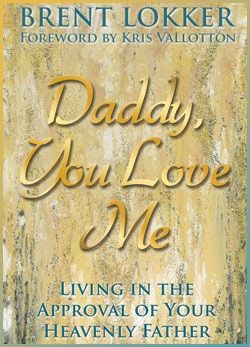 """Daddy You Love Me"" by Brent Lokker"