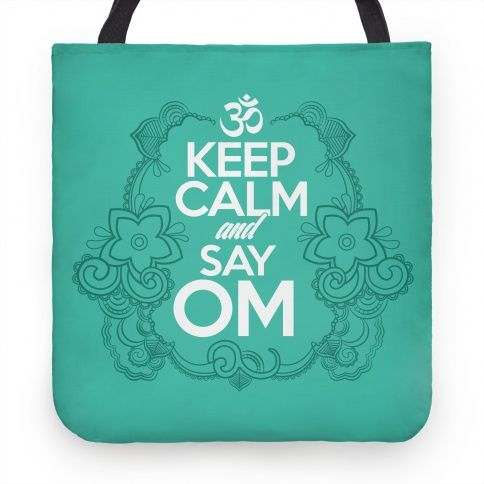 Keep Calm And Say OM. A design for the yoga fan. OM is one of the best feelings ever. Show your love for yoga with this awesome design.