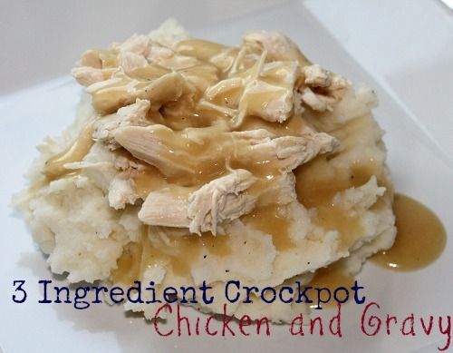 3 Ingredient Crockpot Chicken and Gravy    This sounds good, but I would probably make my own gravy from quinoa flour to cut down on the sodium. Also, I would add green peas. Yum!