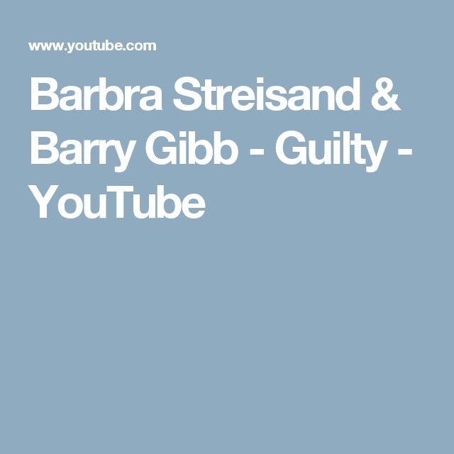 Barbra Streisand & Barry Gibb - Guilty - YouTube