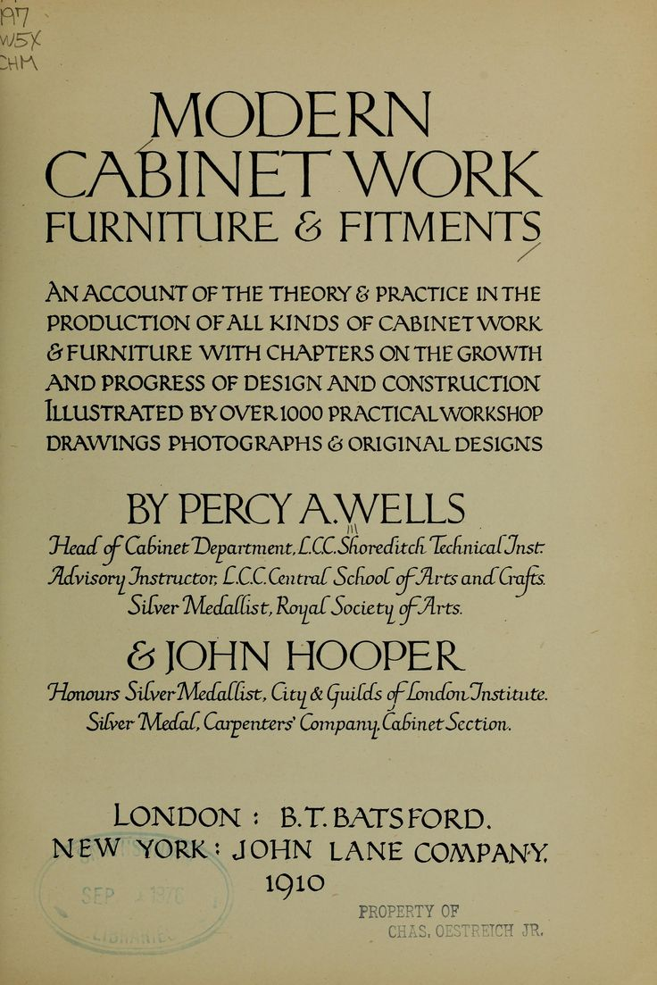 Modern cabinetwork, furniture & fitments; an account of the theory & practice in the production of all kinds of cabinetwork & furniture, with chapters on the growth and progress of design and construction;