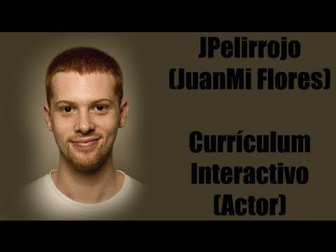 Currículum Interactivo de JPelirrojo (JuanMi Flores) Para un actor es fundamental demostrar ese punto de creatividad.