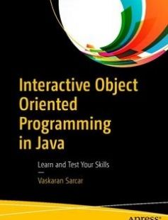 Interactive Object Oriented Programming in Java free download by Vaskaran Sarcar ISBN: 9781484225431 with BooksBob. Fast and free eBooks download.  The post Interactive Object Oriented Programming in Java Free Download appeared first on Booksbob.com.