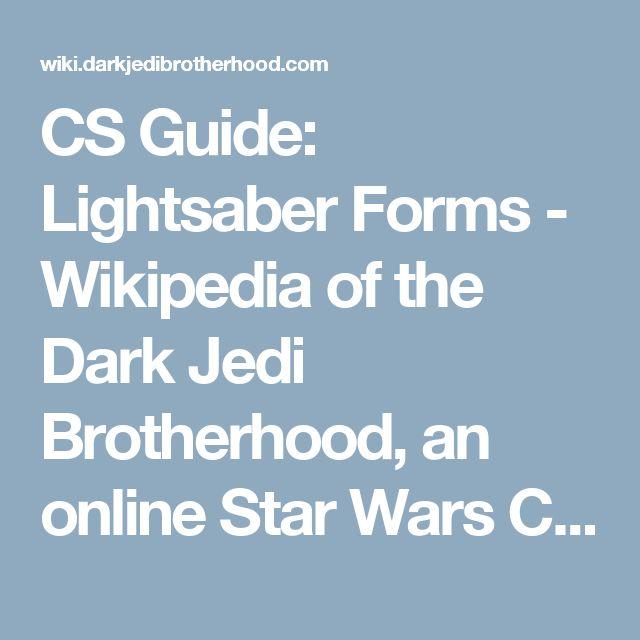 CS Guide: Lightsaber Forms - Wikipedia of the Dark Jedi Brotherhood, an online Star Wars Club