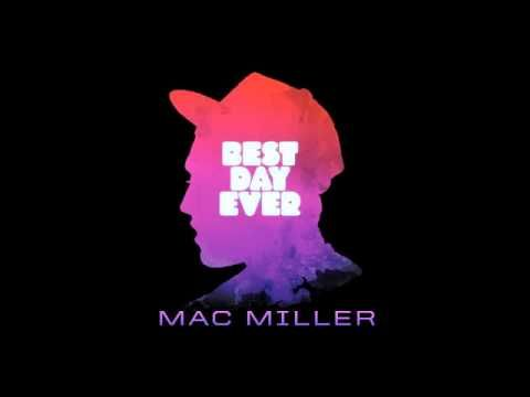I'll Be There - Mac Miller Best Day Ever