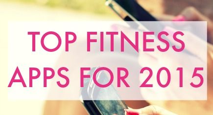 Top Fitness Apps for a Happy and Healthy 2015