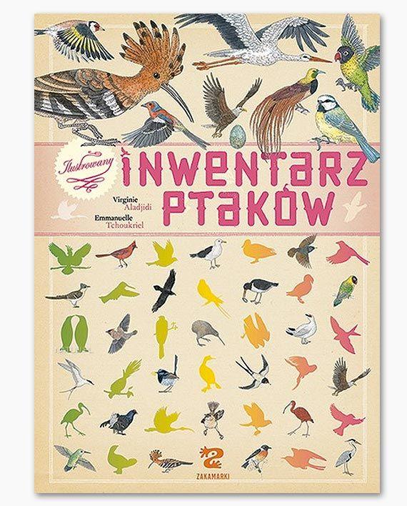 Wróble, kolibry, flamingi i wrony. Ilustrowany inwentarz ptaków zawiera opisy i wizerunki 76 ptaków z różnych stron świata.