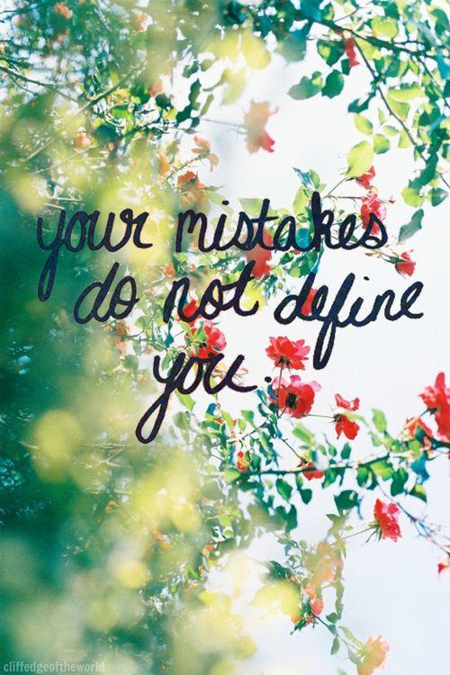 Your mistakes do not define you  Seus erros não definem você.