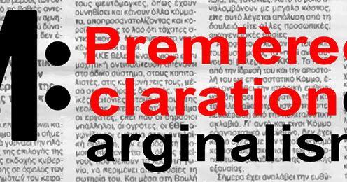 Première déclaration du Marginalisme Athènes, 12 juillet 2017 Voici la première déclaration des principes du Marginalisme. Un m...