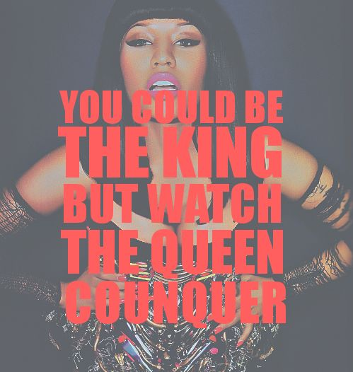you could be the KING but watch the QUEEN conquer <3 #nickitheninja boss bitch