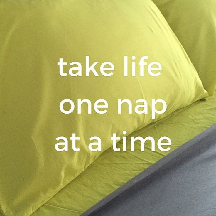 take life one nap at a time