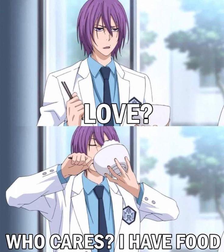 Quien necesita el amor comida y anime es mucho mejor nunca te desepsionan ñ!!! COMIDA ANIME❤❤❤❤
