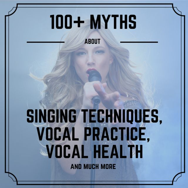Click here to see 100+ myths about singing: http://tips.how2improvesinging.com/myths-about-singing-techniques-vocal-practice/