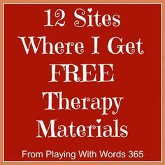 """12 sites where I get free materials I got this pin from a pinterest board Dana Mangus created. She calls her board """"speechie stuff"""". It has pins on speech therapy ideas for kids..."""
