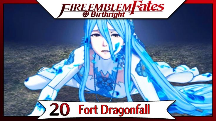 Fire Emblem Fates Birthright - Part 16 | Chapter 20 - Fort Dragonfall! [...