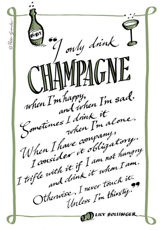 As per Madame Lily Bollinger of Bollinger Champagne, October 17, 1952