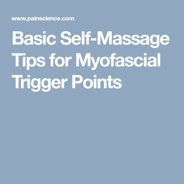 Basic Self-Massage Tips for Myofascial Trigger Points
