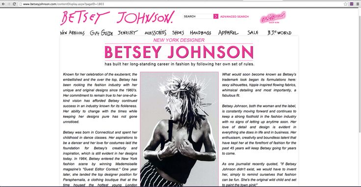 This Betsey Johnson About page inspired me due to the layout of the main content area.  I really like the use of a bold, interesting image in the middle of a large chunk of text. It inspired me to do something similar for my main content of my webpage. Id use a large, unique image of myself with the text around it. Then I'd have my global navigation at the top of the page, just like this page has.