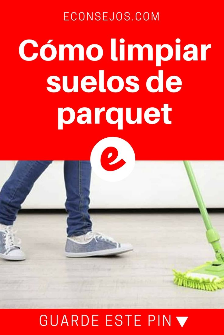 Limpiar suelos de parquet | Cómo limpiar suelos de parquet | Si tiene un suelo de parquet y quiere dejarlo reluciente como el primer día, no se pierda en este post todos los consejos para limpiar su suelo de parquet.