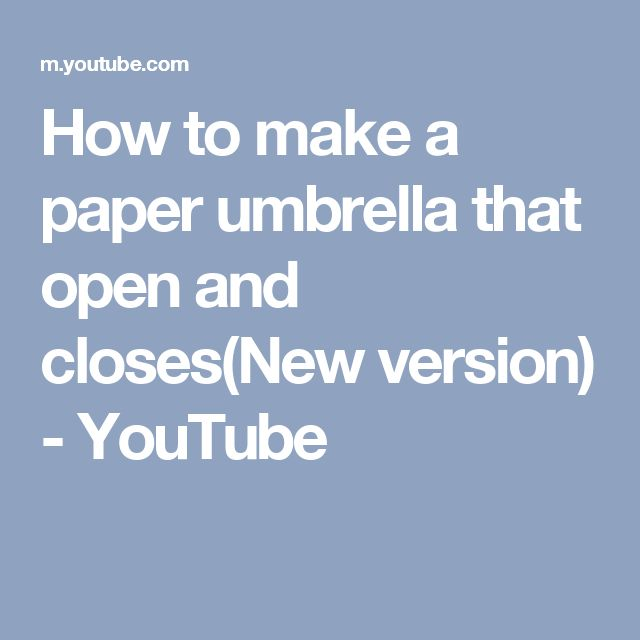 How to make a paper umbrella that open and closes(New version) - YouTube