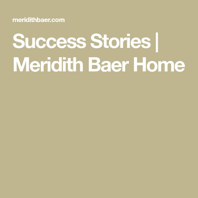 Success Stories | Meridith Baer Home